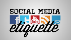 Social Media Etiquette – The Do's And Don'ts for Success