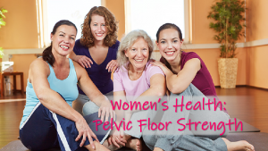 Women's Health: How To Strengthen Your Pelvic Floor!